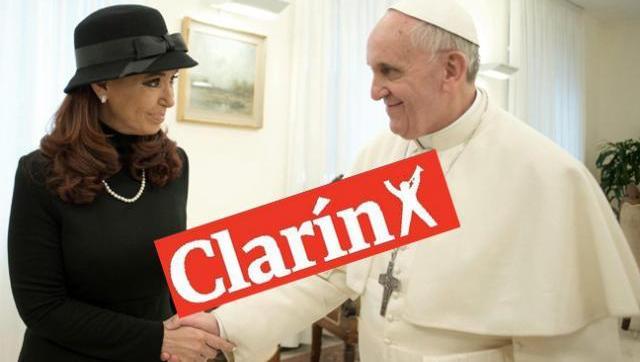 Clarín busca romper la relación entre el Gobierno y el Papa Francisco