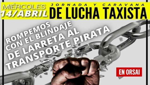 El Frente de Unidad Taxista quiere Romper con el Blindaje de Larreta al transporte Pirata