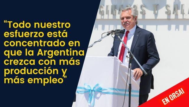 """Alberto: """"Todo nuestro esfuerzo está concentrado en que la Argentina crezca con más producción y más empleo"""""""